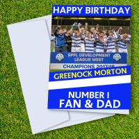 Greenock Morton FC Happy Birthday Dad Card