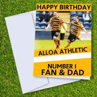 Alloa Athletic FC Happy Birthday Dad Card