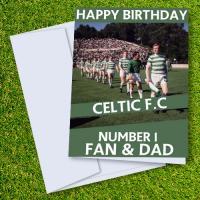Celtic FC Happy Birthday Dad Card