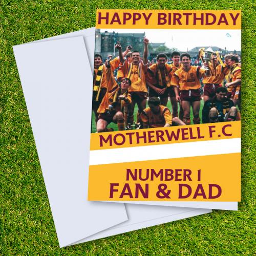 Motherwell FC Happy Birthday Dad Card
