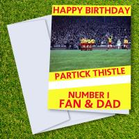 Partick Thistle FC Happy Birthday Dad Card