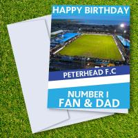 Peterhead FC Happy Birthday Dad Card